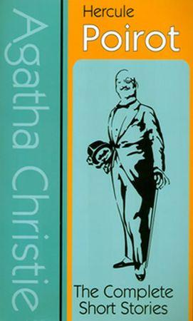 Christie Agatha: Hercule Poirot : The Complete Short Stories