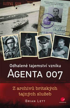 Lett Brian: Odhalené tajemství vzniku agenta 007 - Z archivů britských tajných služeb