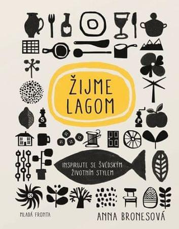Bronesová Anna: Žijme lagom - Inspirujte se švédským životním stylem