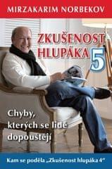 Norbekov Mirzakarim: Zkušenost hlupáka 5 - Chyby, kterých se lidé dopouštějí