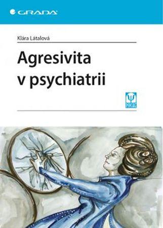 Látalová Klára: Agresivita v psychiatrii