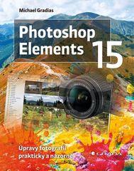 Gradias Michael: Photoshop Elements 15 - Úpravy fotografií prakticky a názorně