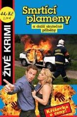 Beer Jan, Formáčková Marie,: Smrtící plameny a další skutečné příběhy