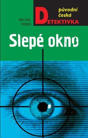 Fieber Michal: Slepé okno
