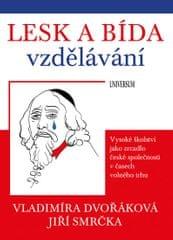 Dvořáková Vladimíra, Smrčka Jiří: Lesk a bída vzdělávání: vysoké školství jako zrcadlo české společn