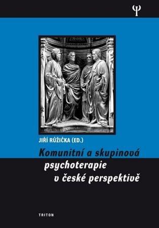 Růžička Jiří: Komunitní a skupinová psychoterapie v české perspektivě