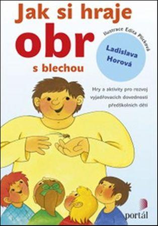 Horová Ladislava: Jak si hraje obr s blechou