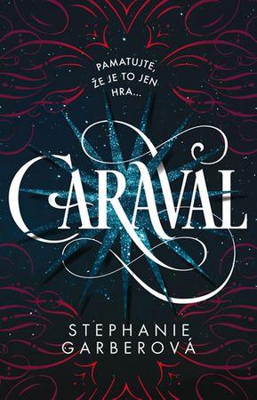 Garberová Stephanie: Caraval