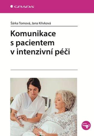 Tomová Šárka, Křivková Jana,: Komunikace s pacientem v intenzivní péči