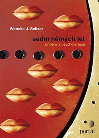 Seltzer Wencke J.: Sedm němých let