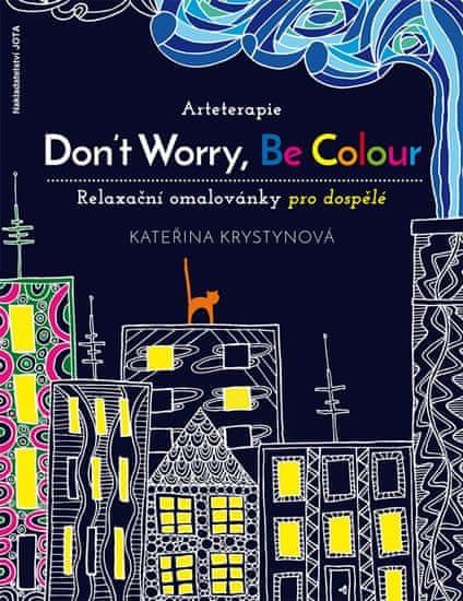Krystynová Kateřina: Arteterapie - Don't Worry, Be Colour