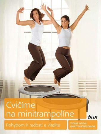 Hynová, Annett Schönfelderová Yvonne: Cvičíme na minitrampolíne