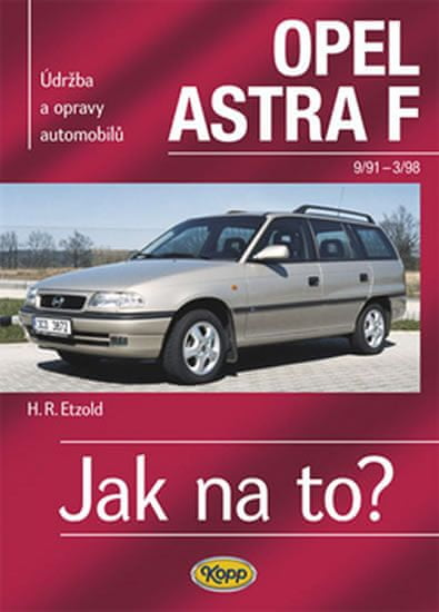 Etzold Hans-Rudiger Dr.: Opel Astra F - 9/91 - 3/98 - Jak na to? - 22.