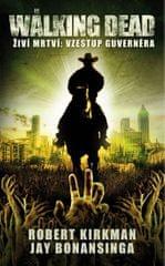 Kirkman, Jay Bonansinga Robert: The Walking Dead - Živí mrtví 1 - Vzestup guvernéra - 2.vydání