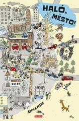 Fiske Anna: Haló, město! Den ve městě - obrázkové příběhy