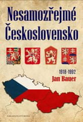 Bauer Jan: Nesamozřejmé Československo 1918-1992