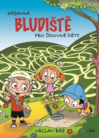 Ráž Václav: Zábavná bludiště pro šikovné děti