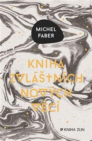 Faber Michel: Kniha zvláštních nových věcí