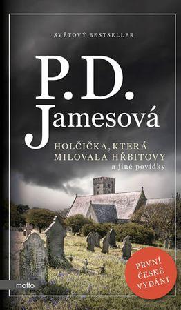 Jamesová P. D.: Holčička, která milovala hřbitovy a jiné povídky
