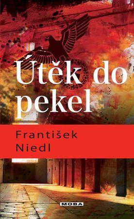 Niedl František: Útěk do pekel