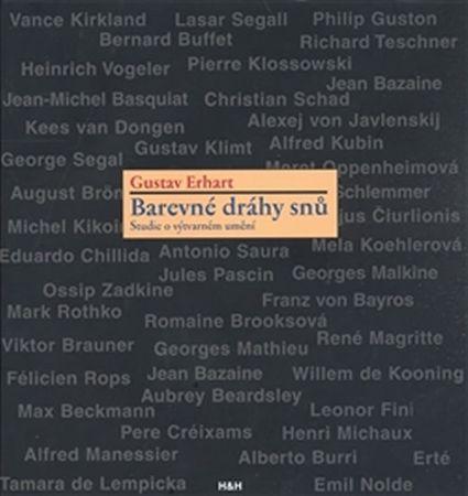 Erhart Gustav: Barevné dráhy snů - Studie o výtvarném umění