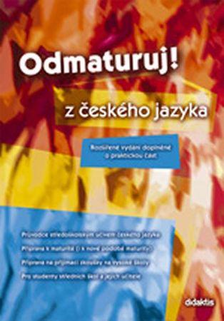 Mužíková O. a kolektiv: Odmaturuj! z českého jazyka