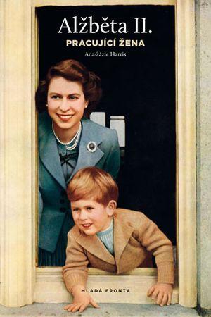 Harris Anastázie: Alžběta II. - Pracující žena