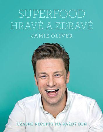 Oliver Jamie: Jamie Oliver - Superfood hravě a zdravě