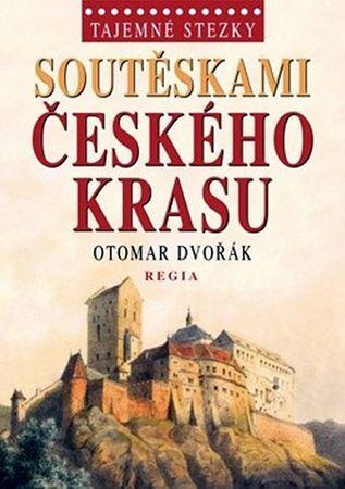 Dvořák Otomar: Tajemné stezky – Soutěskami Českého krasu