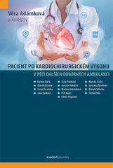 Adámková Věra a kolektiv: Pacient po kardiochirurgickém výkonu v péči dalších odborných ambulancí