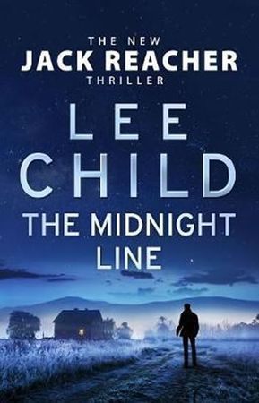 Child Lee: The Midnight Line : (Jack Reacher 22)