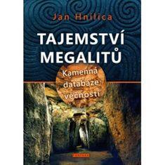 Hnilica Jan: Tajemství megalitů - Kamenná databáze věčnosti