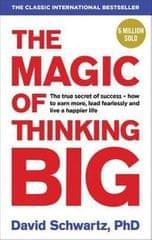 Schwartz David J.: The Magic of Thinking Big