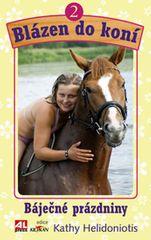 Helidoniotis Kathy: Blázen do koní 2 - Báječné prázdniny