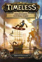 Baltazar Armand: Timeless - Zachránci nového času