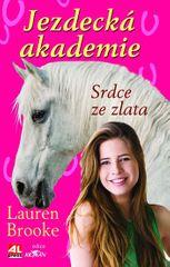 Brooke Lauren: Jezdecká akademie 3 - Srdce ze zlata