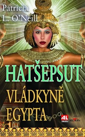 O´Neill Patricia L.: Hatšepsut - Vládkyně Egypta