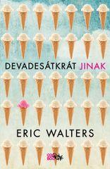 Walters Eric: Devadesátkrát jinak