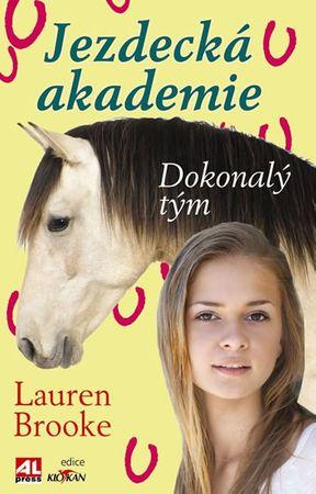 Brooke Lauren: Jezdecká akademie 2 - Dokonalý tým