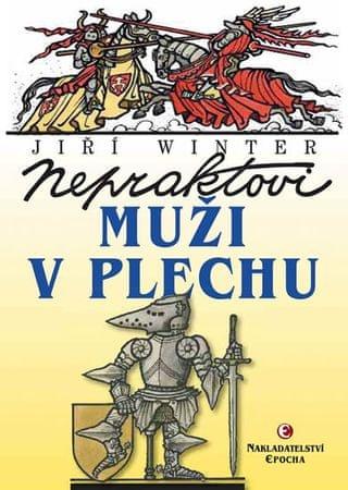 Winter-Neprakta Jiří, Kopecký Jaroslav: Nepraktovi muži v plechu