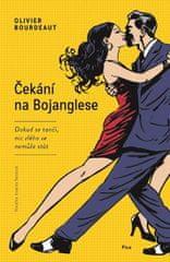 Bourdeaut Olivier: Čekání na Bojanglese
