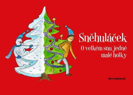 Vojtěchová Věra: Sněhuláček - O velkém snu jedné malé holky