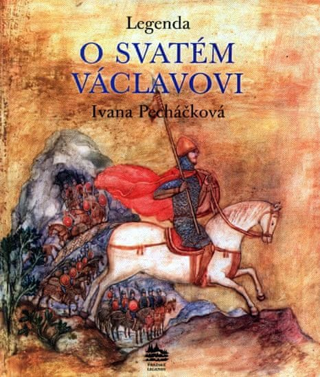 Pecháčková Ivana: Legenda o svatém Václavovi