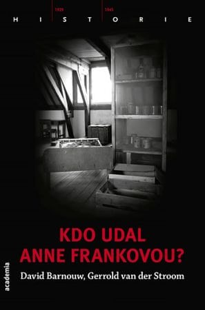 Barnouw , van der Stroom Gerrold David: Kdo udal Anne Frankovou?