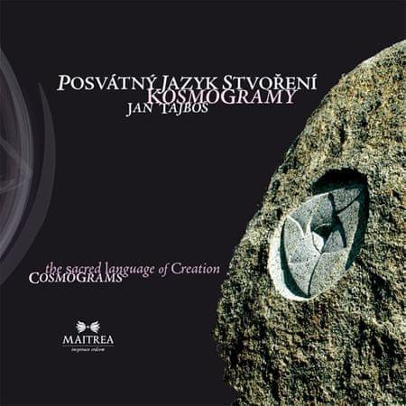 Tajboš Jan: Posvátný jazyk stvoření - Kosmogramy