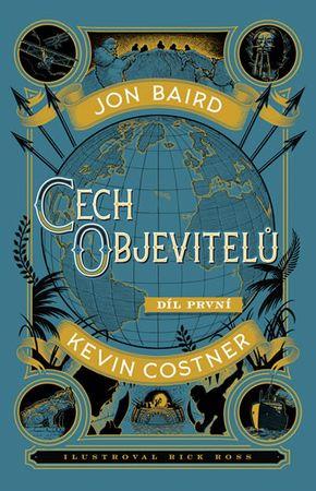 Baird Jon, Costner Kevin,: Cech objevitelů