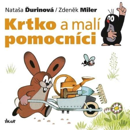 Ďurinová, Zdeněk Miler Nataša: Krtko a malí pomocníci
