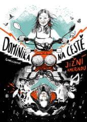 Gawliczkova Dominika: Dominika na cestě Jižní Amerikou