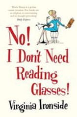 Ironsideová Virginia: No! I Don´t Need Reading Glasses