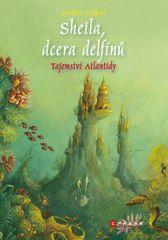 Aroldová Marliese: Sheila, dcera delfínů 1 - Tajemství Atlantidy